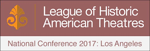 League of Historic American Theatres: 2017 National Conference