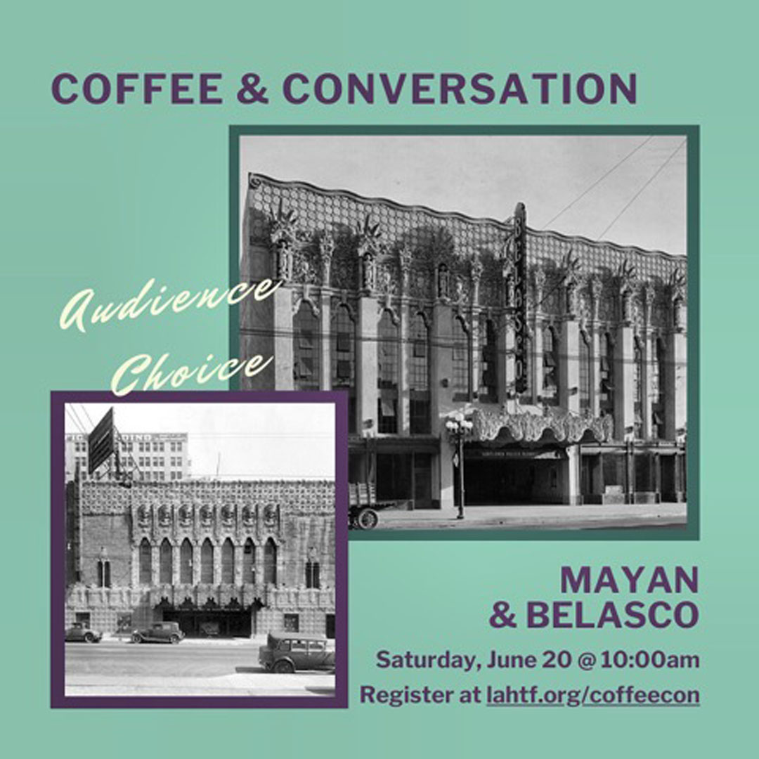 Coffee & Conversation (Members' Choice): Mayan & Belasco Theatres