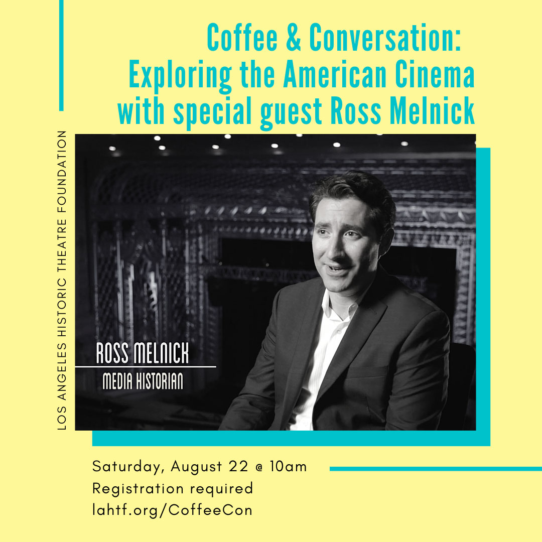 Coffee & Conversation: Exploring the American Cinema with special guest Ross Melnick