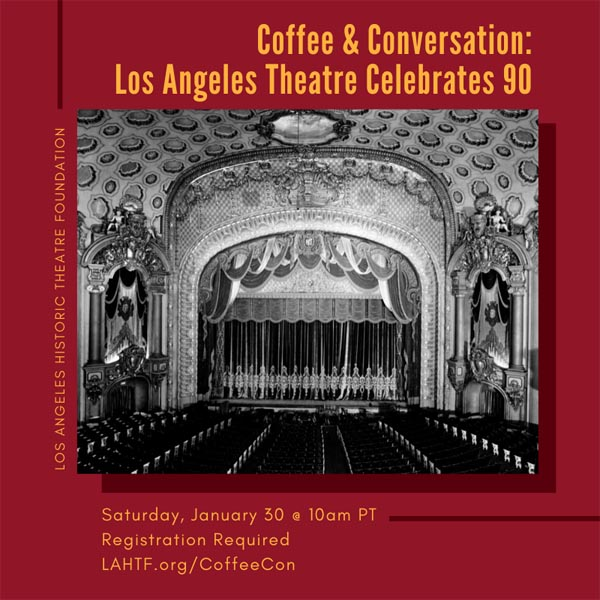 Coffee & Conversation: the Los Angeles Theatre Celebrates 90
