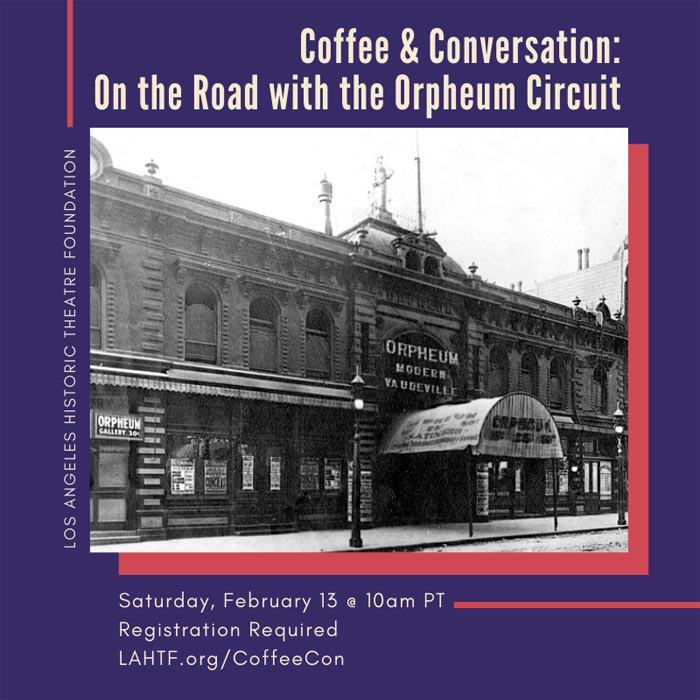 Coffee & Conversation: 143 years of the Orpheum Circuit